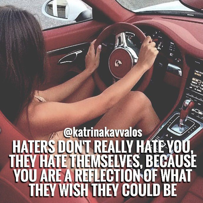 Time for motivational quotes by katrinakavvalos Don't take haters personally. They 'hate' you because you are a reflection of what they wish they could be and become. The more successful you become the more people are going to want to share their opinions about what you're doing and how you're doing it 'wrong' And that's ok- just keep being you- you will attract the genuine people who sincerely and truly want to see you succeed and they're the people thx you want in your life…
