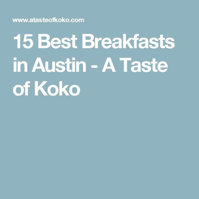 15 Best Breakfasts in Austin - A Taste of Koko