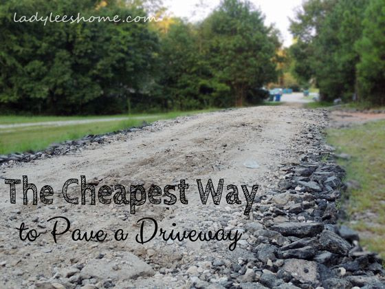 The Cheapest Way To Pave A Driveway Driveways And Homesteads
