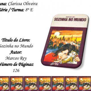 Aluna: Clarissa OliveiraSérie / Turma: 8ª ETítulo do Livro:Sozinha no MundoAutor:Marcos ReyNúmero de Páginas:126   Por que leu este livro?Este livro foi l. http://slidehot.com/resources/clarissa-oliveira-8-e.40829/