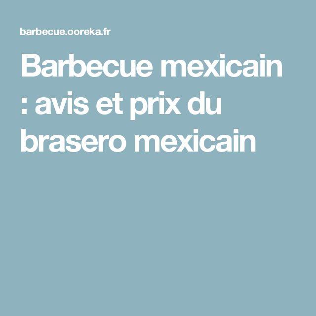 Barbecue mexicain : avis et prix du brasero mexicain