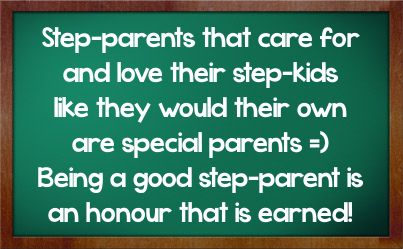 step parent quotes | ... special parents being a good step parent is an honour that is earned