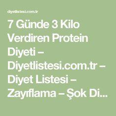7 Günde 3 Kilo Verdiren Protein Diyeti – Diyetlistesi.com.tr – Diyet Listesi – Zayıflama – Şok Diyetler – Hızlı Kilo Verme – Diyetlistesi.com.tr