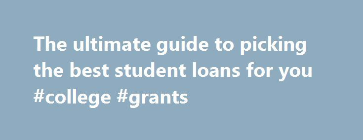 The ultimate guide to picking the best student loans for you #college #grants http://loan-credit.remmont.com/the-ultimate-guide-to-picking-the-best-student-loans-for-you-college-grants/  #best student loans # The ultimate guide to picking the best student loans for you EMAIL As college tuition costs rise, more students are taking out loans to help pay for school. Of students graduating college in 2013, 69% had student loans, with an average debt amount of $28,400 per student, according to…