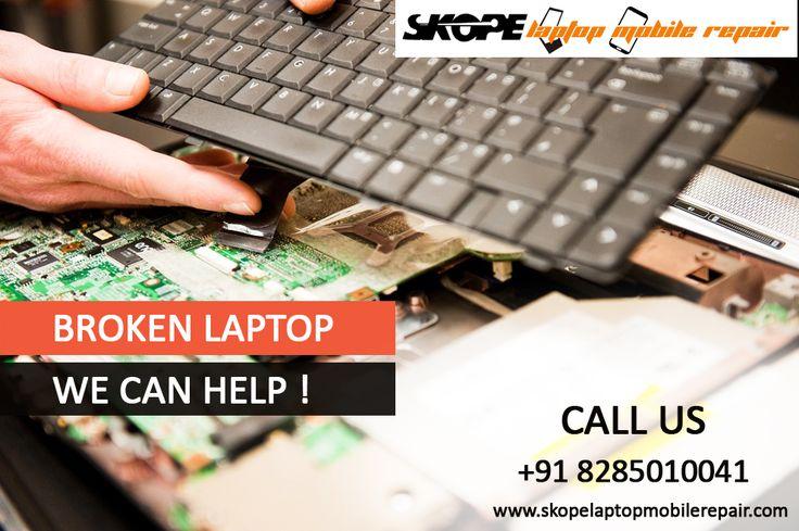 Broken Laptop? Let the experts handle!! http://skopelaptopmobilerepair.com/ #MobileRepair , #LaptoprepairCenterinNoida, #SKOPE
