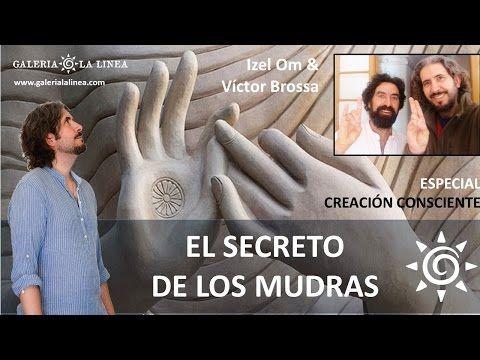 EL SECRETO DE LOS MUDRAS con Izel y Víctor Brossa / Especial Creación consciente - YouTube