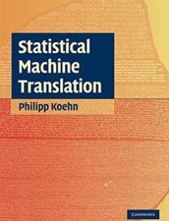 Statistical Machine Translation free download by Philipp Koehn ISBN: 9780521874151 with BooksBob. Fast and free eBooks download.  The post Statistical Machine Translation Free Download appeared first on Booksbob.com.