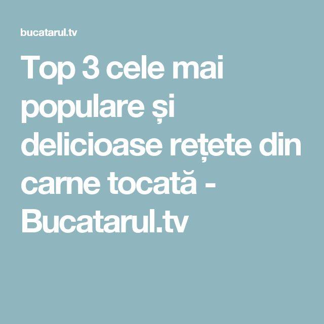 Top 3 cele mai populare și delicioase rețete din carne tocată - Bucatarul.tv
