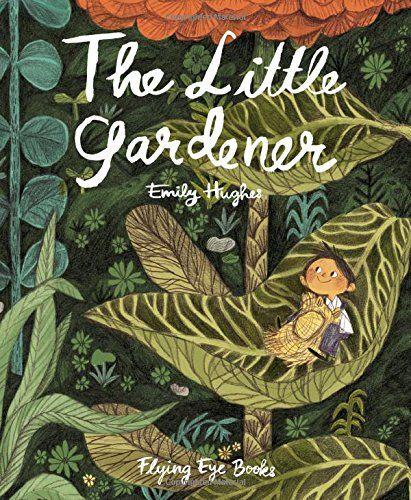 Amazon.fr - The Little Gardener - Emily Hughes - Livres