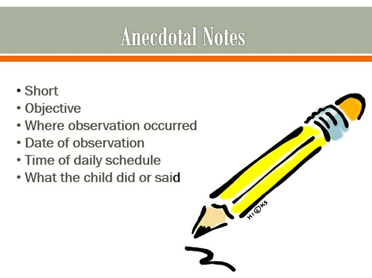 preschool observations and anecdotes 5 observing, recording, and reporting children's development observing and recording example of an anecdotal observation narratives or diary records these are daily notes or.