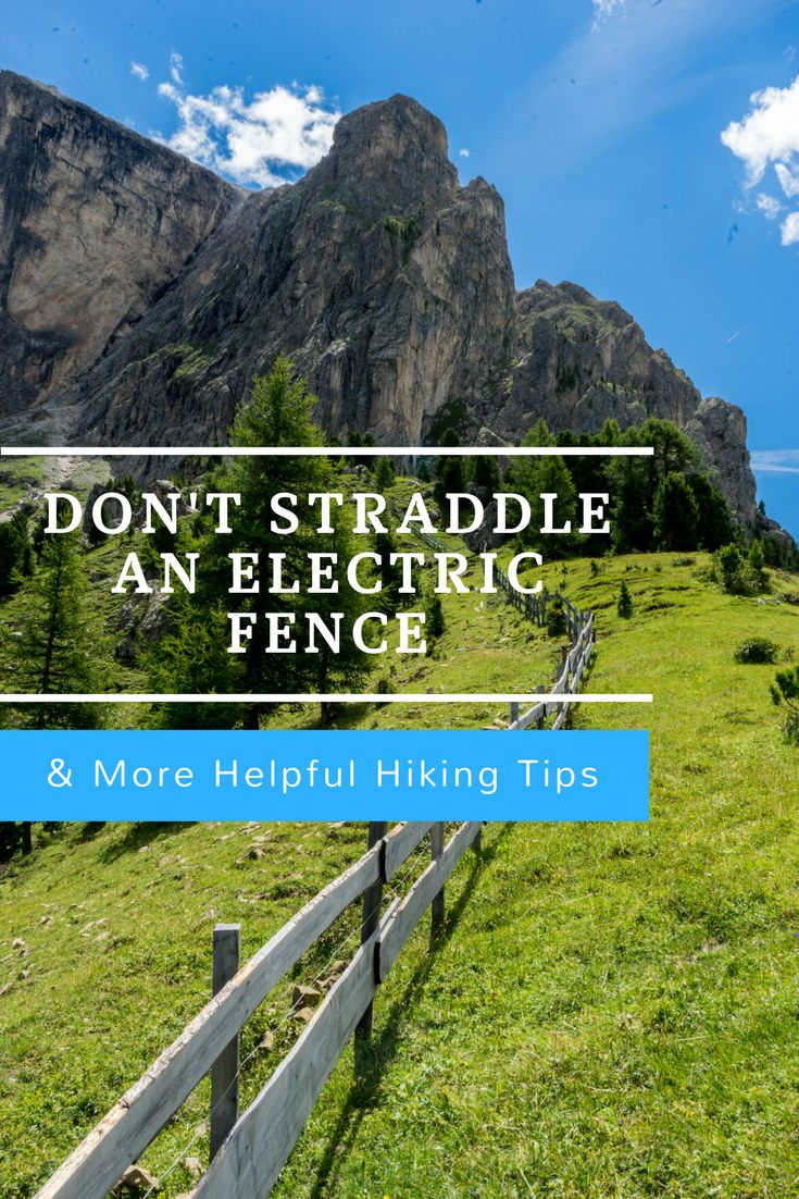 Don't straddle an electric fence and more helpful tips for hiking in Europe.
