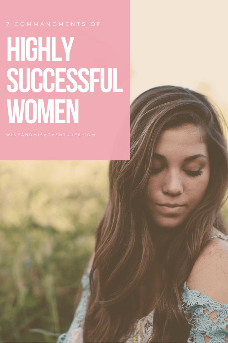 7 Commandments of Highly Successful Women - Wine & Misadventures