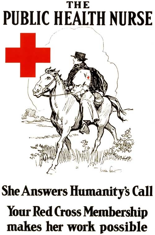 The Public Health Nurse  -- riding the trails of Kentucky, or upstate New York, or other isolated communities. A heroic figure.