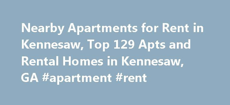 Nearby Apartments for Rent in Kennesaw, Top 129 Apts and Rental Homes in Kennesaw, GA #apartment #rent http://apartment.remmont.com/nearby-apartments-for-rent-in-kennesaw-top-129-apts-and-rental-homes-in-kennesaw-ga-apartment-rent/  #apartments in kennesaw ga # Kennesaw, GA Apartments and Homes for Rent Moving To: XX address The cost calculator is intended to provide a ballpark estimate for information purposes only and is not to be considered an actual quote of your total moving cost. Data…