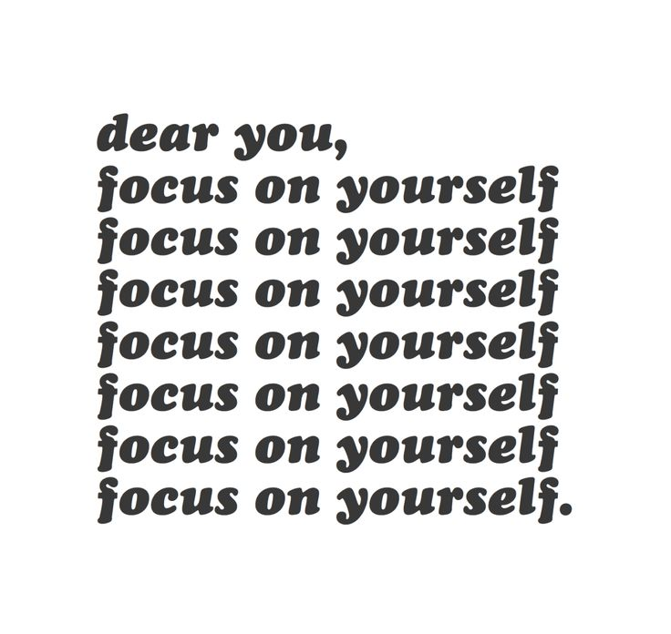 """it isn't selfish to focus on yourself. it's perfectly okay and you deserve it."""