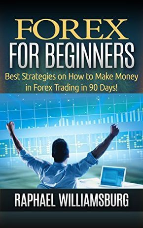 Forex For Beginners: Best Strategies On How To Make Money In Forex Trading In 90 Days! (Make Money, Business, Binary Options, Investing, Trading Strategy, Trading Analysis, Online Incomes) - http://www.books-howto.com/forex-for-beginners-best-strategies-on-how-to-make-money-in-forex-trading-in-90-days-make-money-business-binary-options-investing-trading-strategy-trading-analysis-online-incomes/