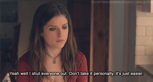You have emotional days where you just want to get under your duvet, eat chocolate and not come out. | 29 Times Anna Kendrick Summed Up Being A Woman