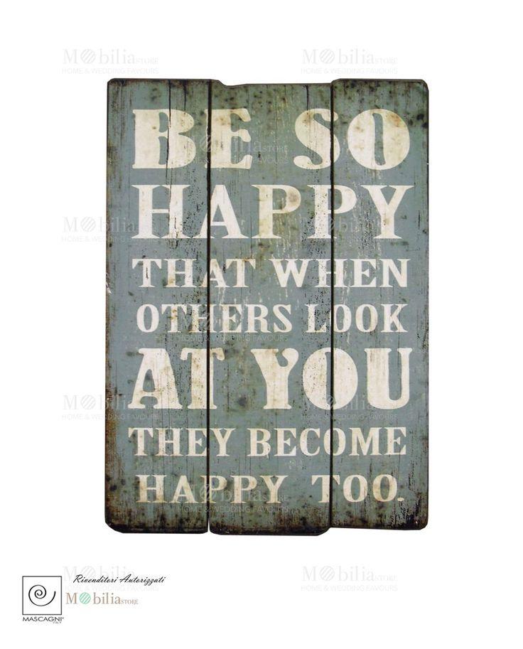 Pannello Vintage Mascagni,in legno, con bordi decapati, con simpatica scritta in inglese che invita alla felicità. Scopri le promozioni su Mobilia Store...
