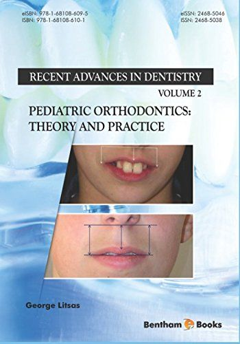 pediatric orthodontics theory and practice recent advances in dentistry amazing books good