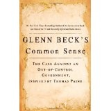 Glenn Beck's Common Sense: The Case Against an Out-of-Control Government, Inspired by Thomas Paine (Paperback)By Glenn Beck