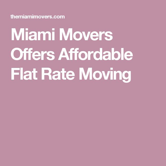 Miami Movers Offers Affordable Flat Rate Moving