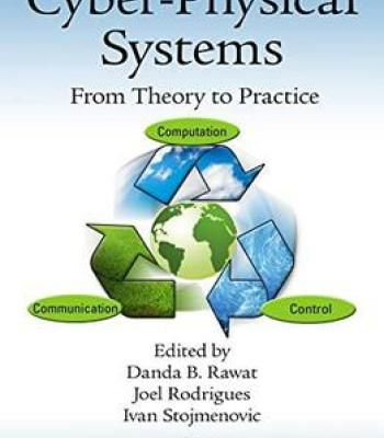 Cyber-Physical Systems: From Theory To Practice PDF