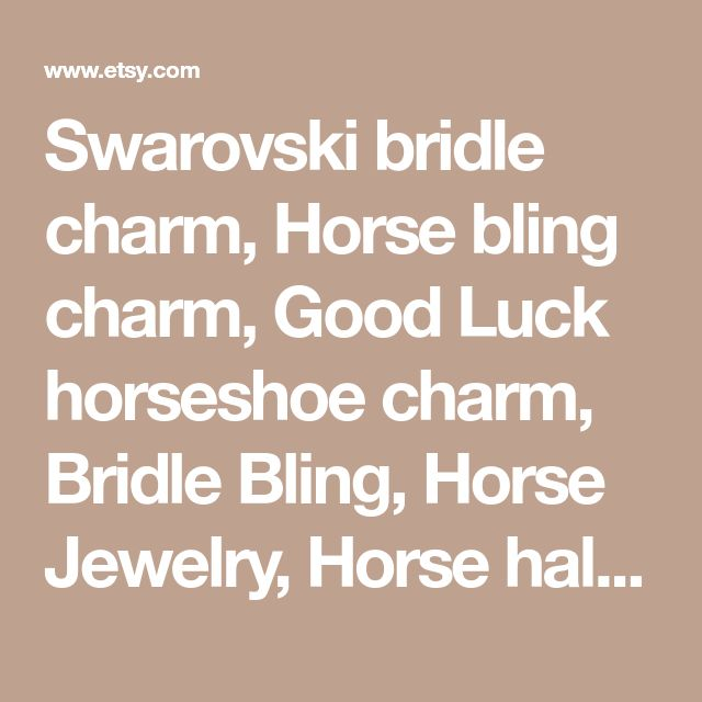 Swarovski bridle charm, Horse bling charm, Good Luck horseshoe charm, Bridle Bling, Horse Jewelry, Horse halter charm, Horse tack bling