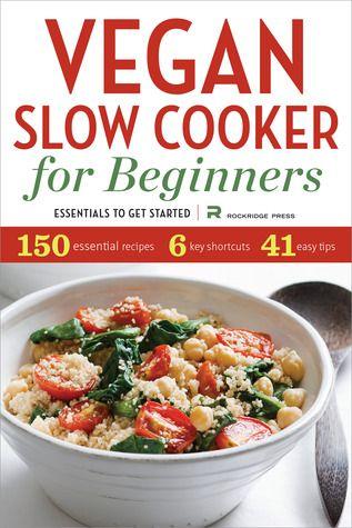 GIVEAWAY: Vegan Slow Cooker for Beginners by Rockridge Press (Ends 12/9/13)