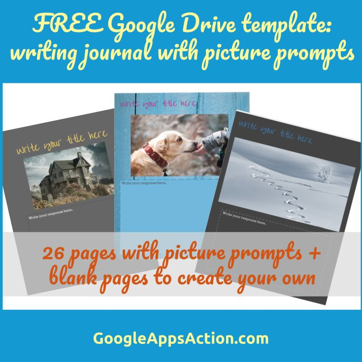 FREE Google Drive writing journal templates - one blank and one with picture prompts. Great for the Google classroom and homeschoolers.