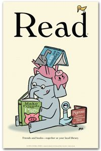 Mo Willems' pals, Elephant and Piggie, are featured on this reading poster from the American Library Association website. http://www.alastore.ala.org/detail.aspx?ID=3582