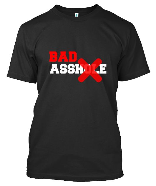 Are you a badass? With this T-shirt you can now show the world that you really are one.