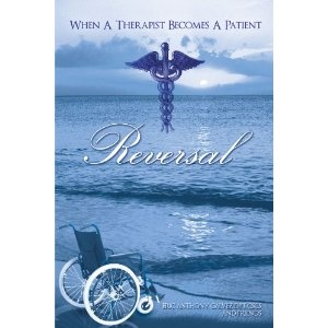 My First Book... Reversal, When A Therapist Becomes A Patient