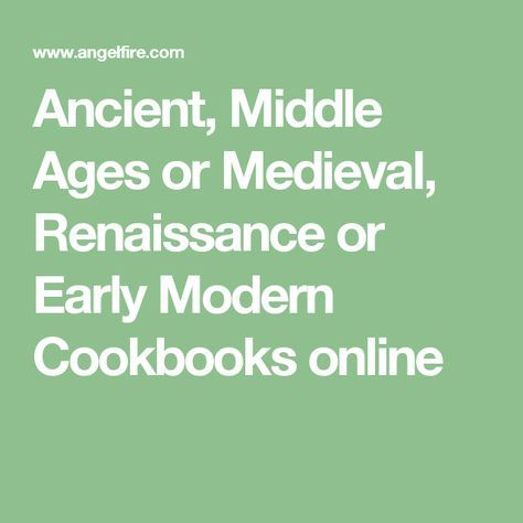 Ancient, Middle Ages or Medieval, Renaissance or Early Modern Cookbooks online