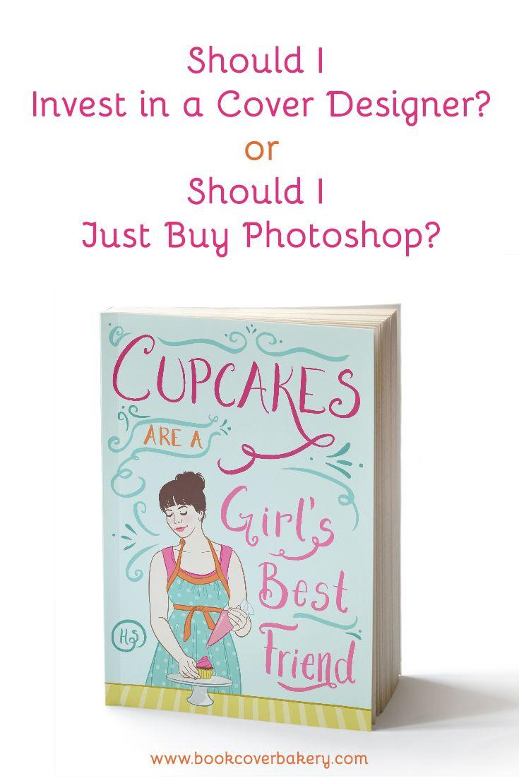 Should I Invest in a Cover Designer or Should I Just Buy Photoshop?