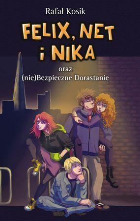 """Rafał Kosik, """"Felix, Net i Nika oraz (nie) Bezpieczne Dorastanie"""", Powergraph, Warszawa 2015. 428 stron"""