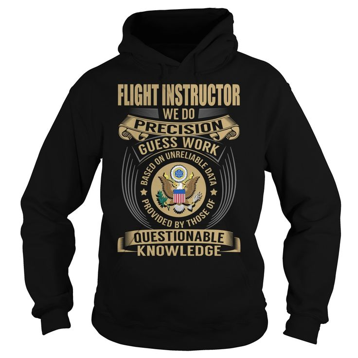 Flight instructor We Do Precision Guess Work Knowledge T-Shirts, Hoodies. ADD TO…