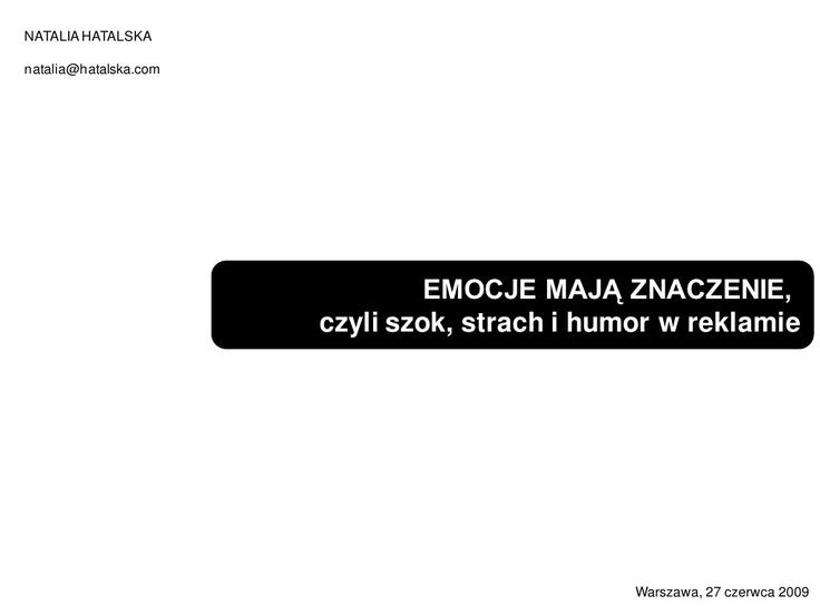 emocje-maja-znaczenie-czyli-szok-strach-i-humor-w-reklamie by Natalia Hatalska via Slideshare