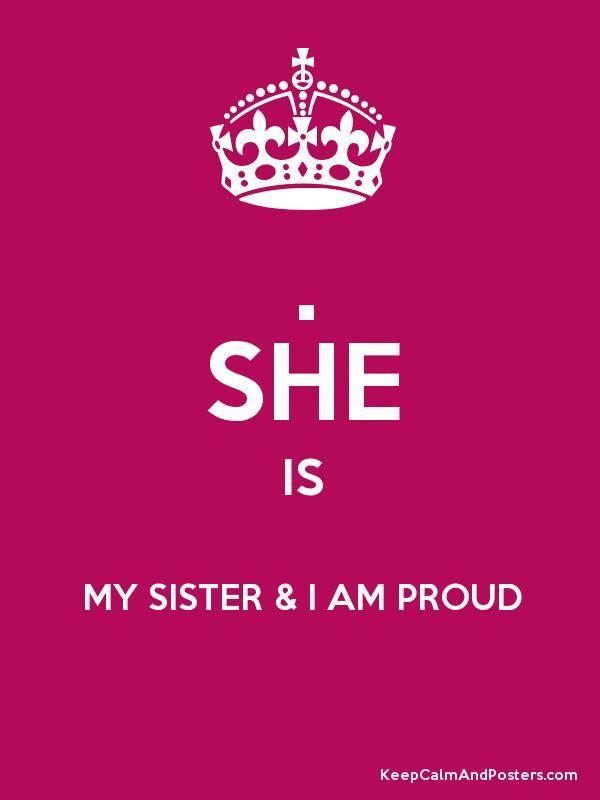 proud of my sister - Proud of my big sis!