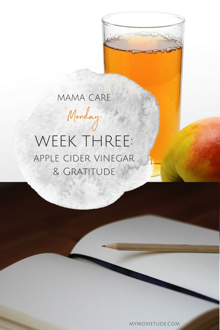 Mama Care Monday ~ Week Three: Apple Cider Vinegar & Gratitude  Read the post  http://www.mymoxietude.com/mcm-week-three-acv-gratitude/?utm_campaign=coschedule&utm_source=pinterest&utm_medium=Heather%20%7C%20My%20Moxietude&utm_content=Mama%20Care%20Monday%20~%20Week%20Three%3A%20Apple%20Cider%20Vinegar%20and%20Gratitude  Mama Care Mondays, self-care, self-love, care tactics, healthy habits, healthy lifestyle, healthy living, wellness, mindfulness, Mind Body, mom, mommy, motherhood, week…