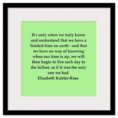 Elizabeth Kubler Ross   quotes | ... Wall Art > Framed Prints > elisabeth kubler ross quotes Framed Print