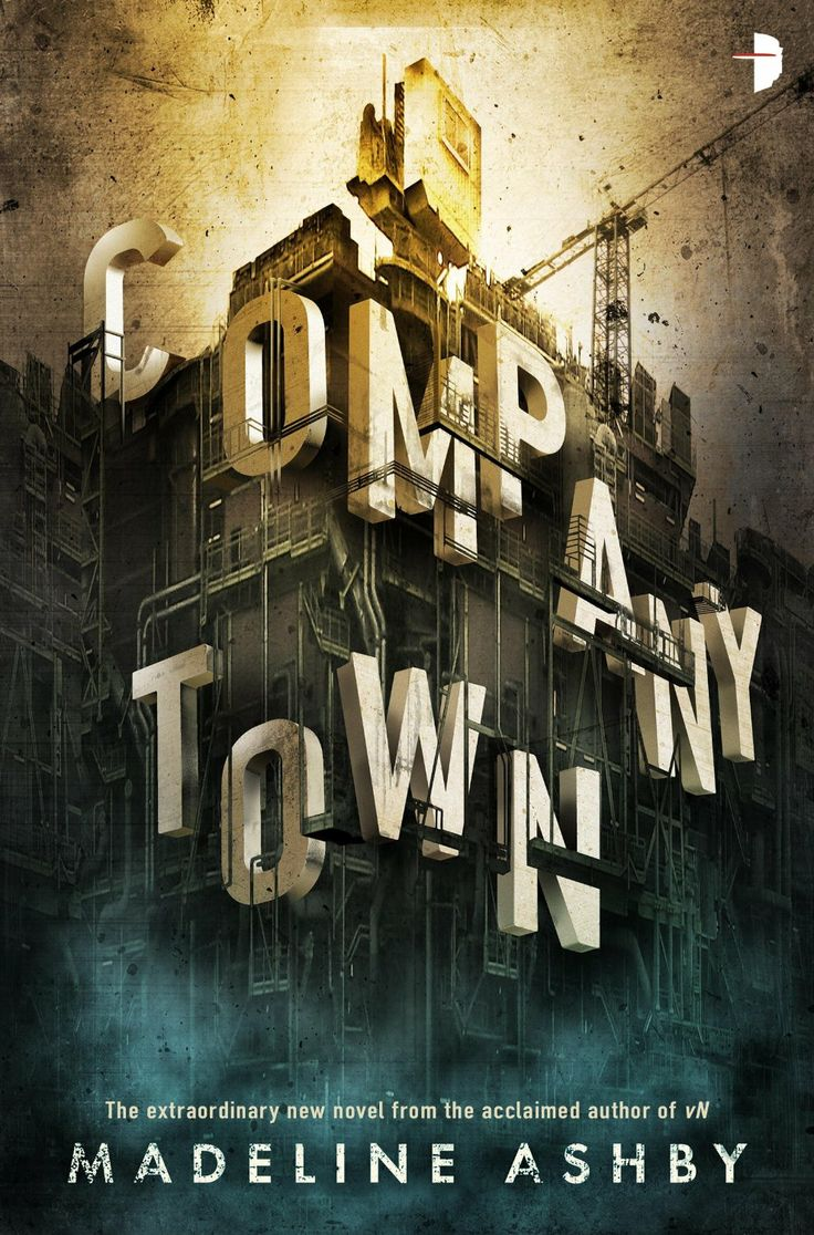 Company Town By Madeline Ashby  Book Cover, Description, Publication  History