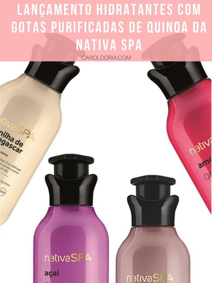Lançamento Hidratantes com Gotas Purificadas de Quinoa da Nativa SPA - Carol Doria, produtos para a pele, creme hidratante, O Boticário