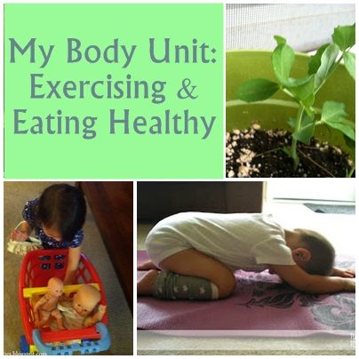 Tutus & Tea Parties: My Body Unit: Exercising & Eating Healthy. Has links to other weeks/topics on body