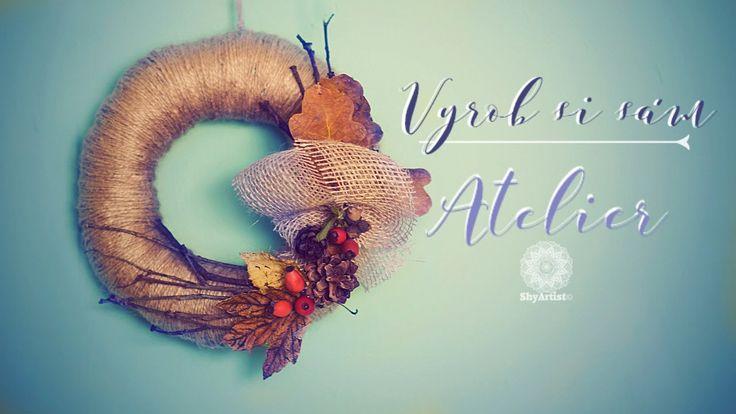 VYROB SI SÁM - podzimní věneček - Atelier - ShyArtist