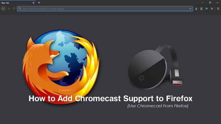 Chromecast Firefox Windows