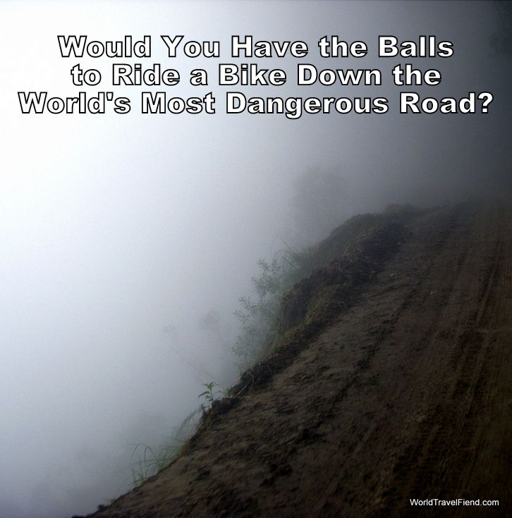 """Definitely in the """"pant-shittingly-terrifying-but-still-really-cool"""" category, riding a bike down the World's Most Dangerous Road is an adventure not to be missed.  Try to miss the 600 metre drop off the side though.   #travel #Bolivia #DeathRoad #WMDR #WorldsMostDangerousRoad http://www.worldtravelfiend.com/death-road-experience-1/"""