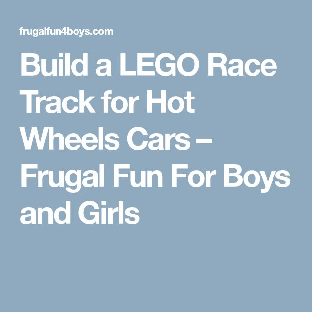 Build a LEGO Race Track for Hot Wheels Cars – Frugal Fun For Boys and Girls
