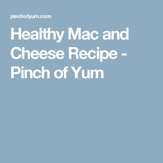 Healthy Mac and Cheese Recipe - Pinch of Yum