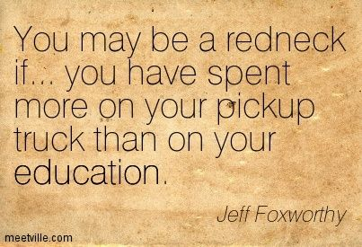 Jeff Foxworthy, You might be a Redneck...