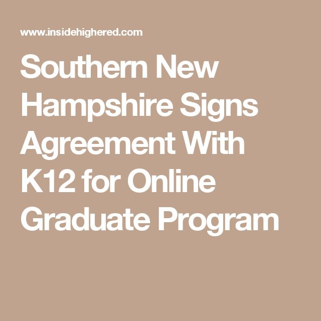 Southern New Hampshire Signs Agreement With K12 for Online Graduate Program